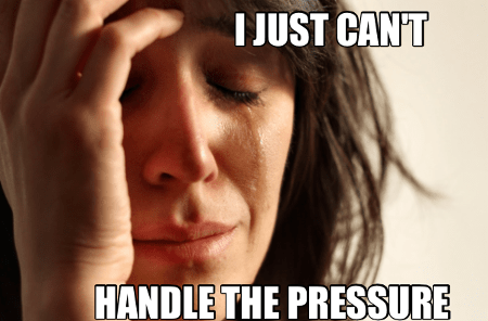 can't handle the pressure meme